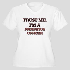 Trust Me, I'm a Probation Officer Plus Size T-Shir