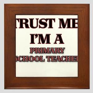 Trust Me, I'm a Primary School Teacher Framed Tile
