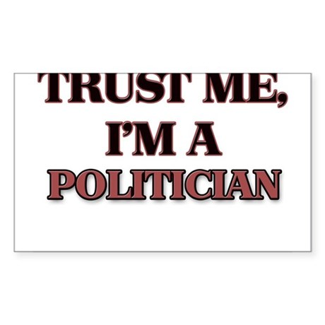 Trust Me, I'm a Politician Sticker