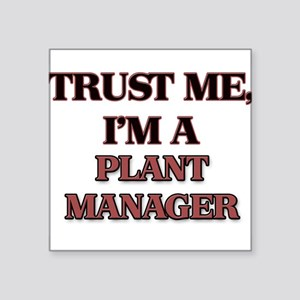 Trust Me, I'm a Plant Manager Sticker