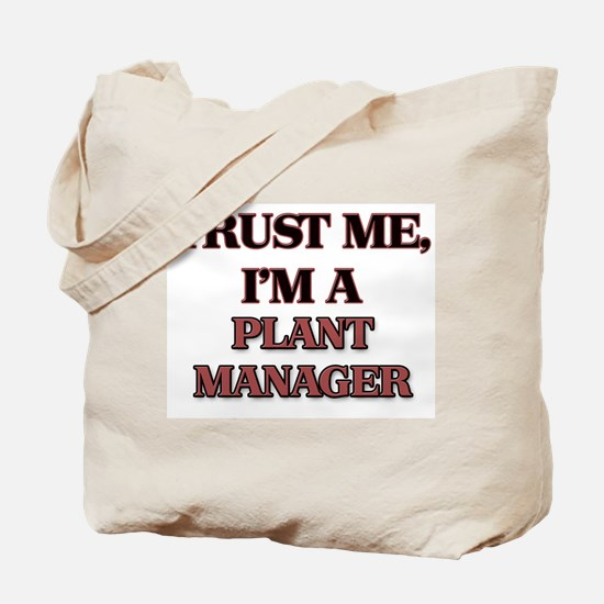 Trust Me, I'm a Plant Manager Tote Bag