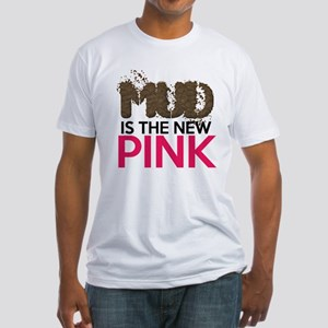Mud Is The New Pink Fitted T-Shirt