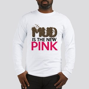 Mud Is The New Pink Long Sleeve T-Shirt