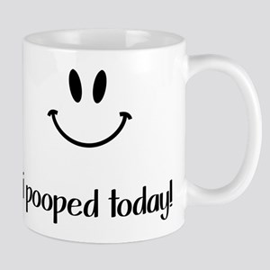 I Pooped Today! Mugs