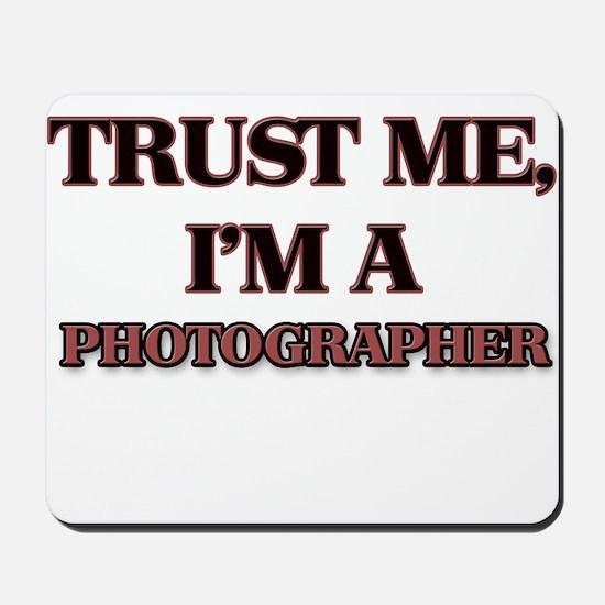 Trust Me, I'm a Photographer Mousepad