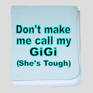 Dont make me call my GiGi (Shes tough) baby blanke