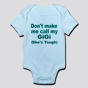 Dont make me call my GiGi (Shes tough) Body Suit