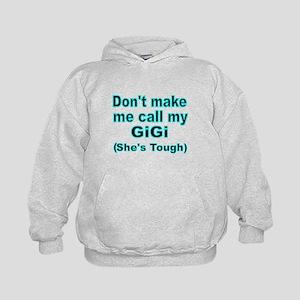 Dont make me call my GiGi (Shes tough) Hoodie