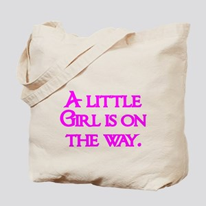 A little Girl is on the way Tote Bag