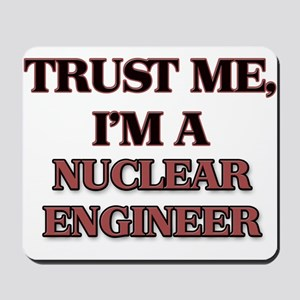 Trust Me, I'm a Nuclear Engineer Mousepad