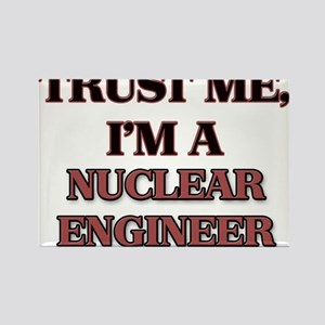 Trust Me, I'm a Nuclear Engineer Magnets