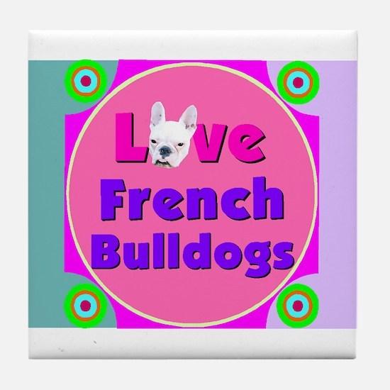 Love French Bulldogs Tile Coaster