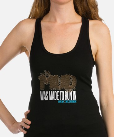 Mud Was Made To Run IN_white Racerback Tank Top