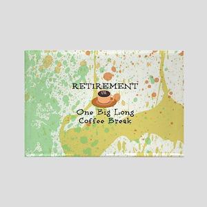 Retirement: One Big Long Coffee B Rectangle Magnet