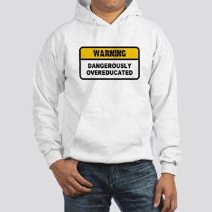 Dangerously Overeducated Hooded Sweatshirt