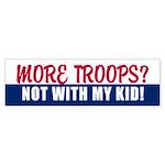 NOT WITH MY KID! Bumper Sticker