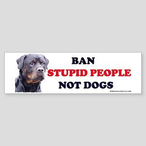 Ban Stupid (Rott) Bumper Sticker