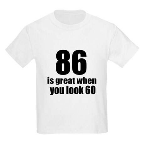 86 Is Great Birthday Designs Kids Light T-Shirt