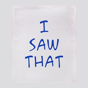 I Saw That Throw Blanket