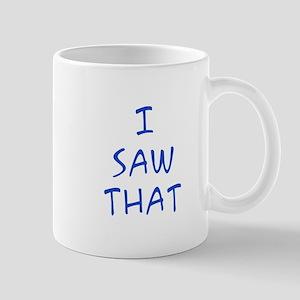 I Saw That Mug