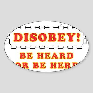 Disobey Be Heard Sticker (Oval)
