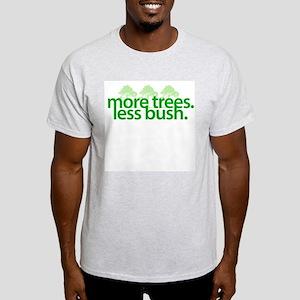 """More Trees Less Bush"" Ash Grey T-Shirt"