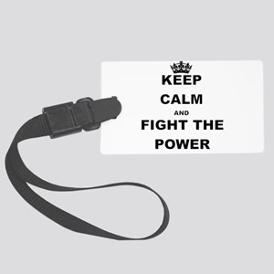 KEEP CALM AND FIGHT THE POWER Luggage Tag