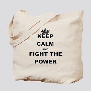 KEEP CALM AND FIGHT THE POWER Tote Bag