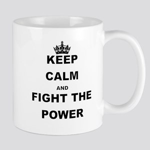 KEEP CALM AND FIGHT THE POWER Mugs