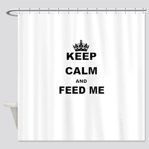 KEEP CALM AND FEED ME Shower Curtain
