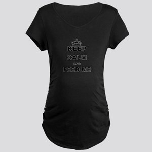 KEEP CALM AND FEED ME Maternity T-Shirt