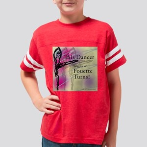Giggling At Fouette Turns! Youth Football Shirt