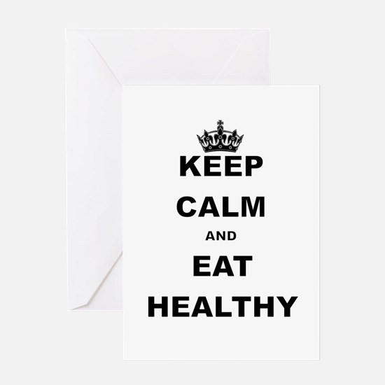 KEEP CALM AND EAT HEALTHY Greeting Cards