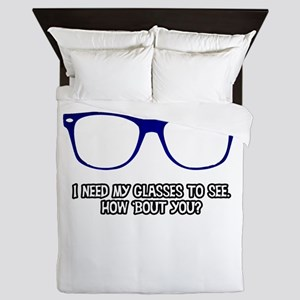 I wear these because I need to. Blue. Queen Duvet