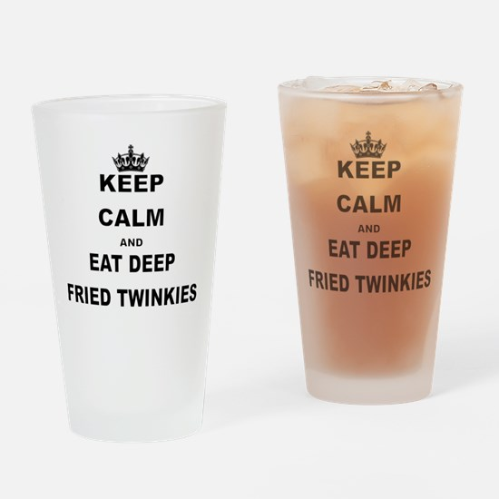 KEEP CALM AND EAT DEEP FRIED TWINKIES Drinking Gla