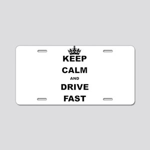 KEEP CALM AND DRIVE FAST Aluminum License Plate