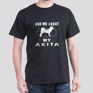 Ask Me About My Akita Dark T-Shirt