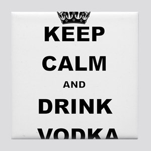 KEEP CALM AND DRINK VODKA Tile Coaster