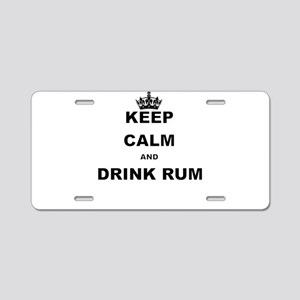 KEEP CALM AND DRINK RUM Aluminum License Plate