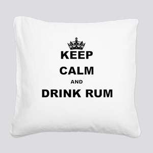 KEEP CALM AND DRINK RUM Square Canvas Pillow