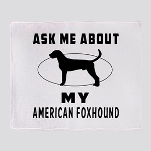 Ask Me About My American Foxhound Throw Blanket