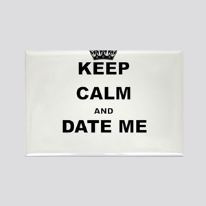 KEEP CALM AND DATE ME Magnets