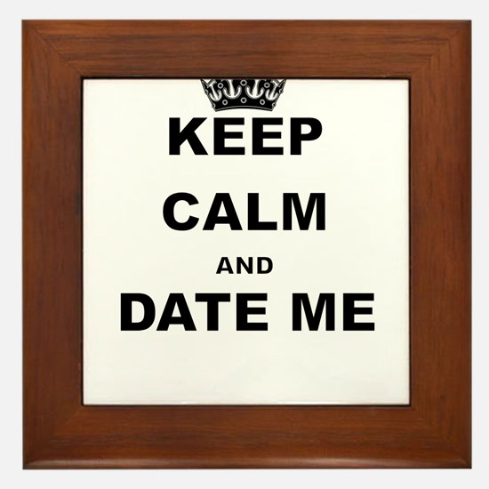 KEEP CALM AND DATE ME Framed Tile