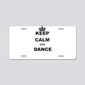 KEEP CALM AND DANCE Aluminum License Plate