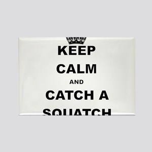 KEEP CALM AND CATCH A SQUATCH Magnets