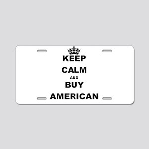 KEEP CALM AND BUY AMERICAN Aluminum License Plate