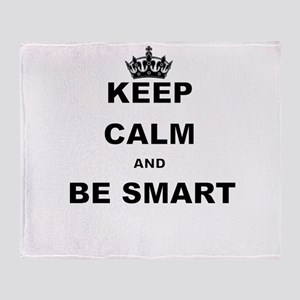 KEEP CALM AND BE SMART Throw Blanket