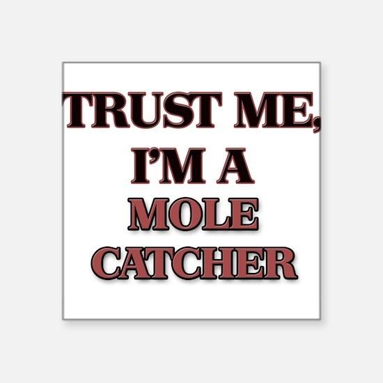Trust Me, I'm a Mole Catcher Sticker