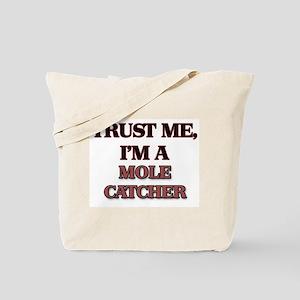 Trust Me, I'm a Mole Catcher Tote Bag