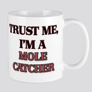 Trust Me, I'm a Mole Catcher Mugs